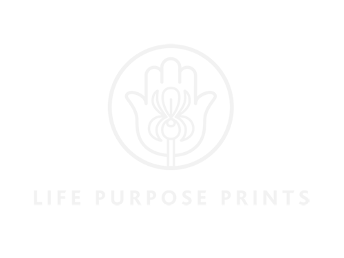 Life Purpose Prints | Your Life Purpose is in Your Hands